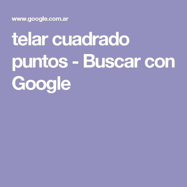 telar cuadrado puntos - Buscar con Google