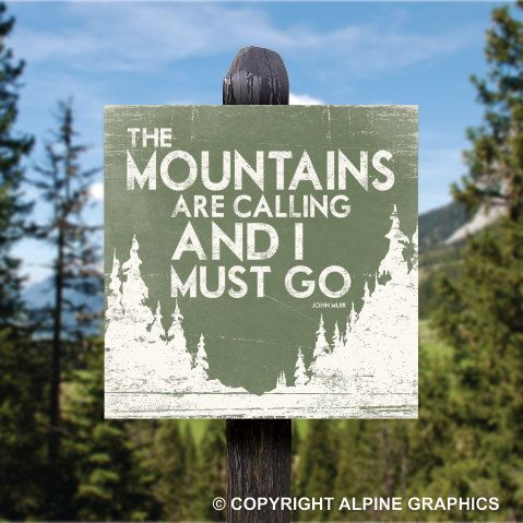 Wood Sign Made to Order - The MOUNTAINS ARE CALLING And I Must Go - 12 x 12. $39.00, via Etsy.