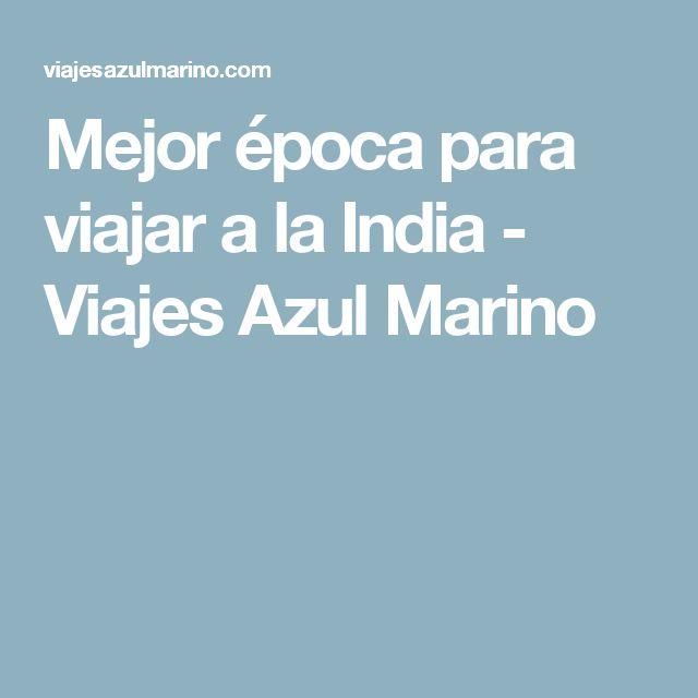 Mejor época para viajar a la India - Viajes Azul Marino