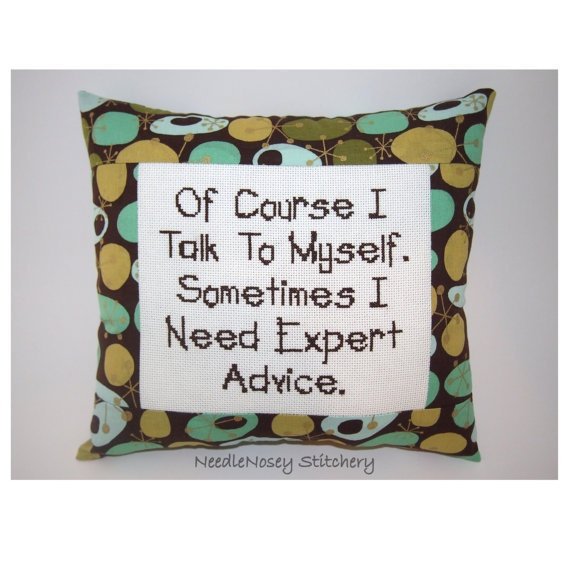 Funny Cross Stitch Pillow, Brown Pillow, Of Course I Talk To Myself Quote