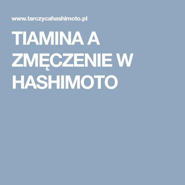 TIAMINA A ZMĘCZENIE W HASHIMOTO
