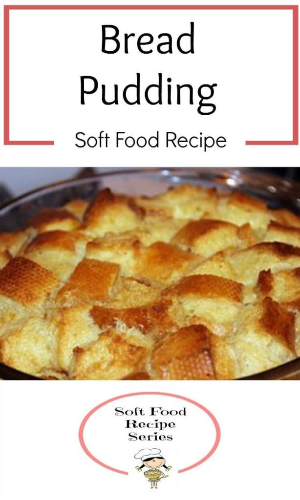 Bread Pudding Recipe For Soft Food Diets
