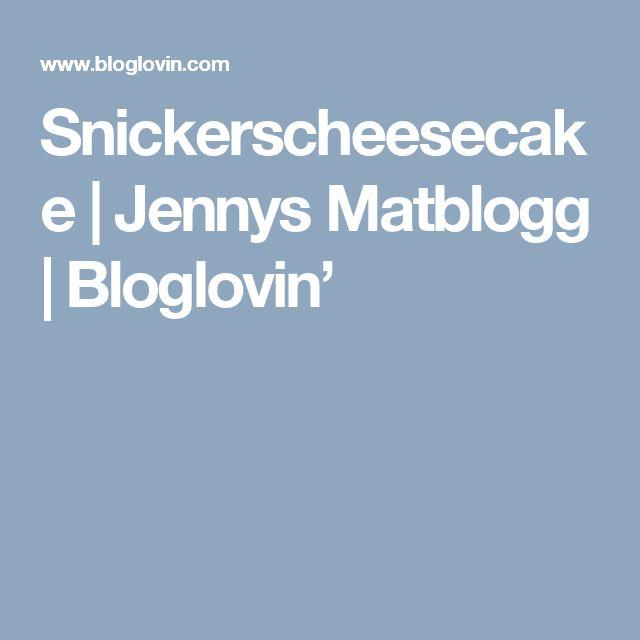 Snickerscheesecake | Jennys Matblogg | Bloglovin'