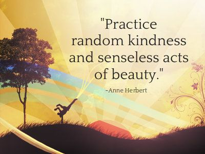 Image result for practice random acts of kindness quote