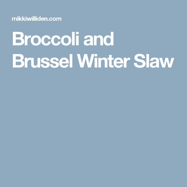 Broccoli and Brussel Winter Slaw