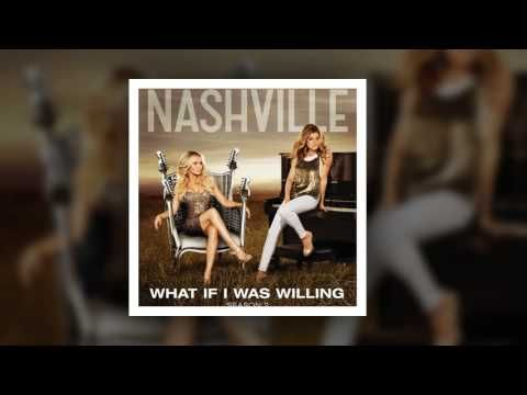 Nashville Cast - What If I Was Willing (feat. Chris Carmack) - YouTube