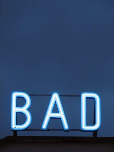 B A D #neon