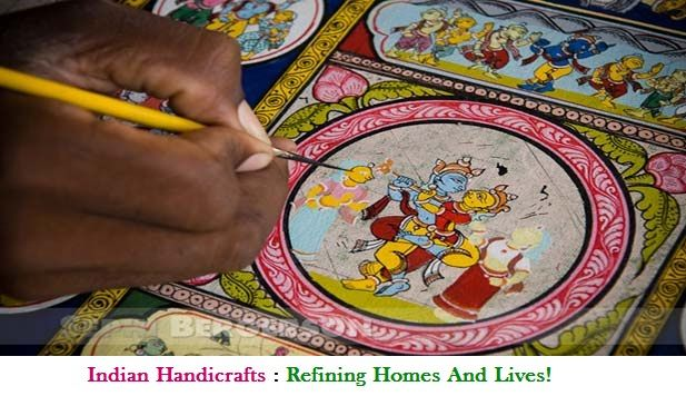 Indian Handicrafts : Refining Homes And Lives