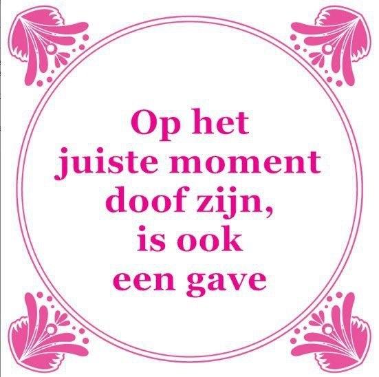 Tegeltjeswijsheid, wijsheden, spreuk, spreuken, gezegdes, tegeltjeswijsheden , citaten en hollandse uitspraken http://www.tegeltjeswijsheid.nl voor je unieke & gepersonaliseerde tegeltje of spreukbord over iedere kwestie