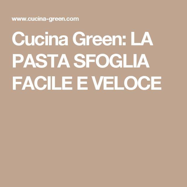 Cucina Green: LA PASTA SFOGLIA FACILE E VELOCE
