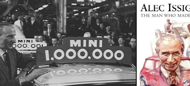 The father of Mini Cooper   Sir Alexander Arnold Constantine Issigonis, best known as Alec Issigonis, is a car designer of Greek origins and the developer of the groundbreaking Mini Cooper.