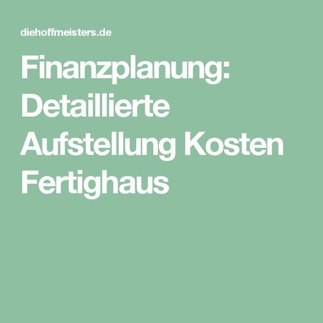 Finanzplanung Detaillierte Aufstellung Kosten Fertighaus