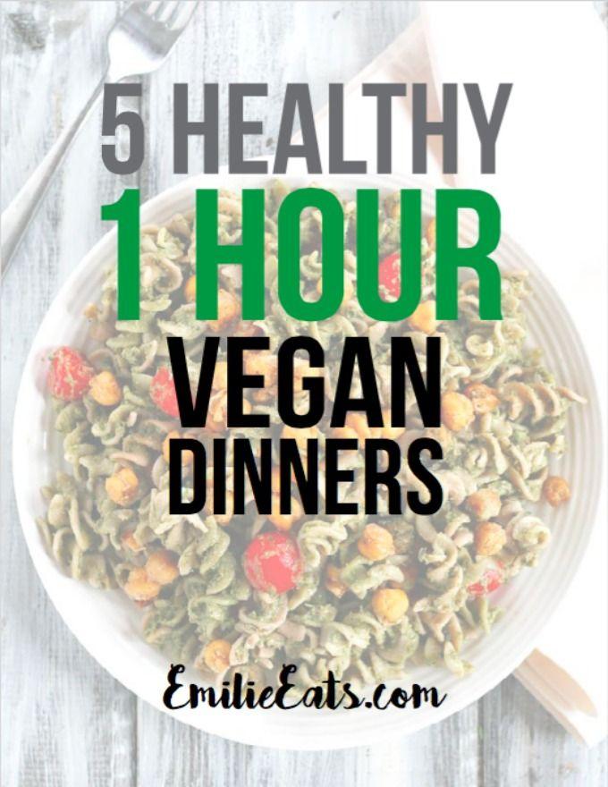 5 Healthy 1 Hour Vegan Dinners Free eBook - Emilie Eats