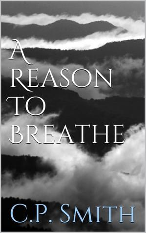 A Reason To Breathe by CP Smith