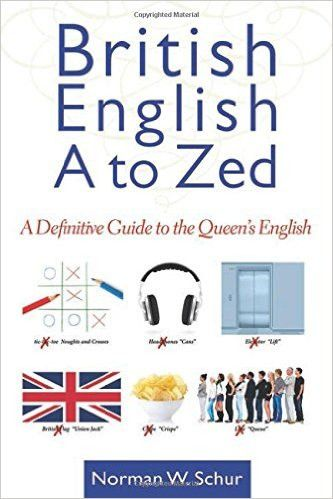 By Norman W. Schur Whether you are traveling to Great Britain or just want to understand British popular culture, this unique dictionary will answer your questions. British English from A to Zed conta