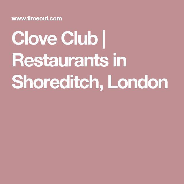 Clove Club   Restaurants in Shoreditch, London