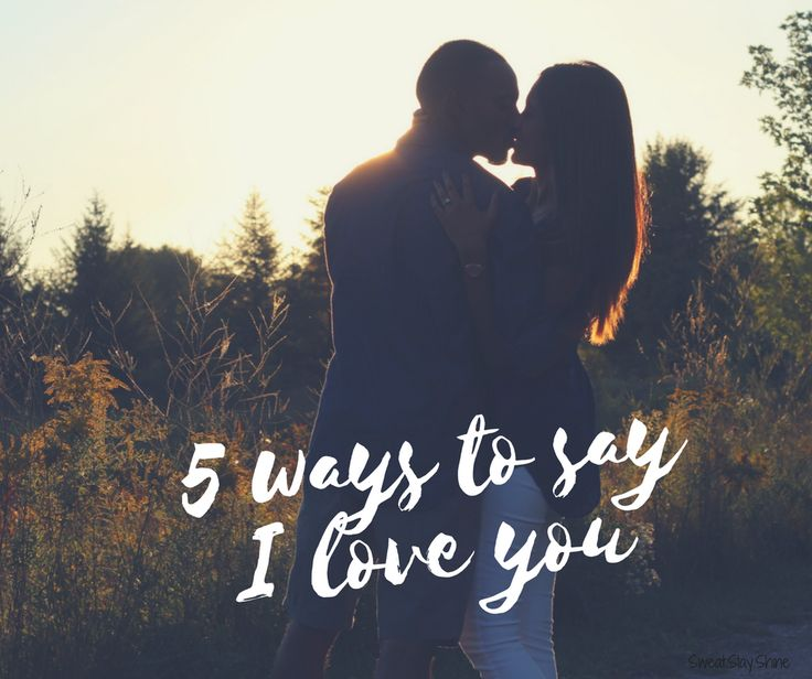 5 Ways to Say 'I Love You'