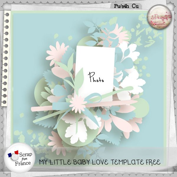 My little baby love Templates Free by S.Designs at Scrap from France shop - 2014