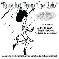 RUNNING FROM THE RAIN by Folami Sings on SoundCloud