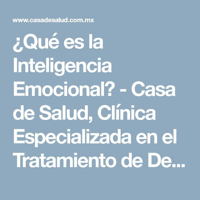 ¿Qué es la Inteligencia Emocional? - Casa de Salud, Clínica Especializada en el Tratamiento de Depresión, Bipolaridad y Esquizofrenia.