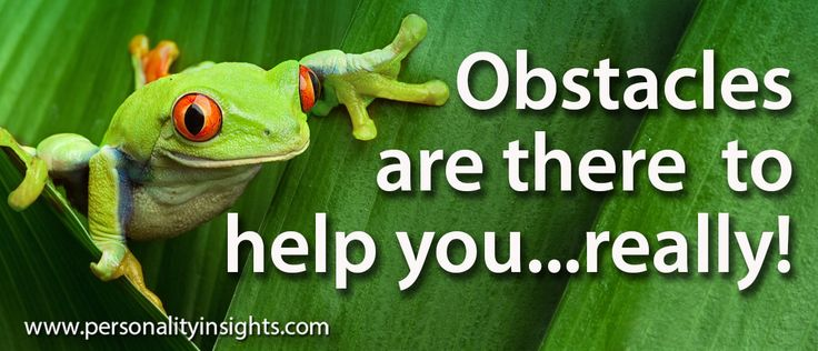 Tip: Obstacles Are There To Help You…really!