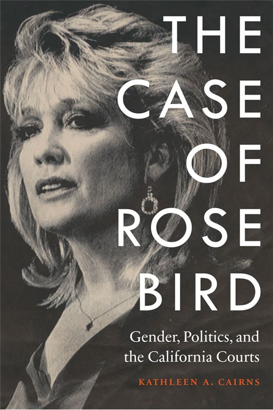 "Rose Elizabeth Bird was forty years old when in 1977 Governor Edmund G. ""Jerry"" Brown chose her to become California's first female supreme court chief justice."