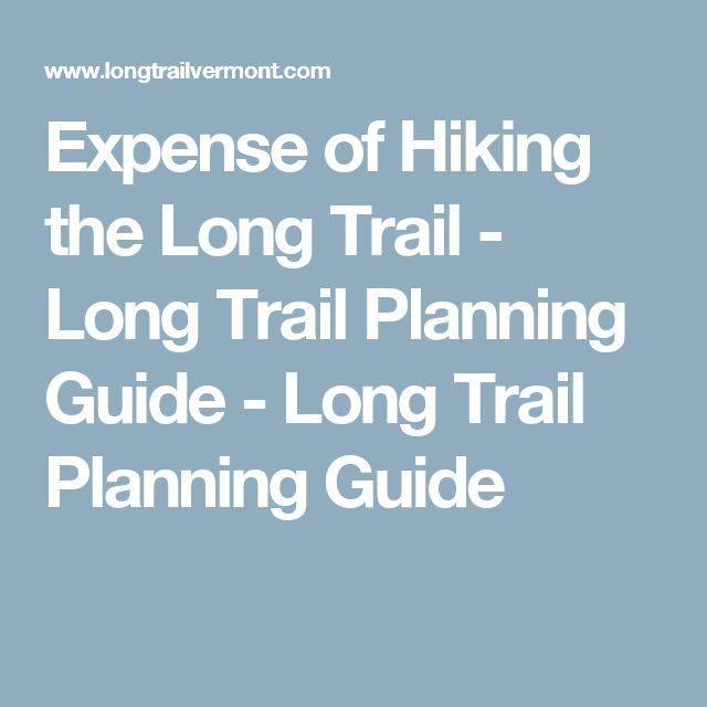 Expense of Hiking the Long Trail - Long Trail Planning Guide - Long Trail Planning Guide