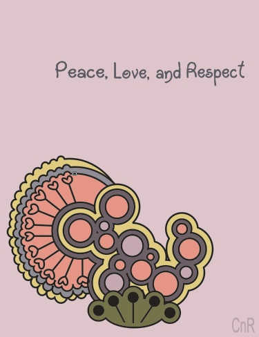 Peace, Love, and Respect