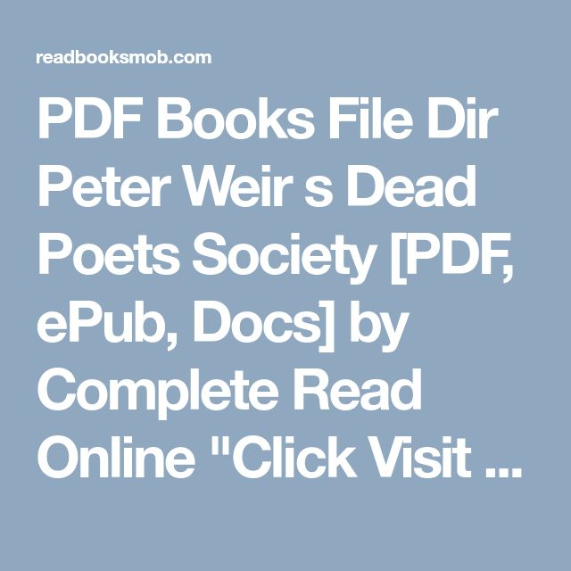 """PDF Books File Dir  Peter Weir s Dead Poets Society [PDF, ePub, Docs] by  Complete Read Online """"Click Visit button"""" to access full FREE ebook"""