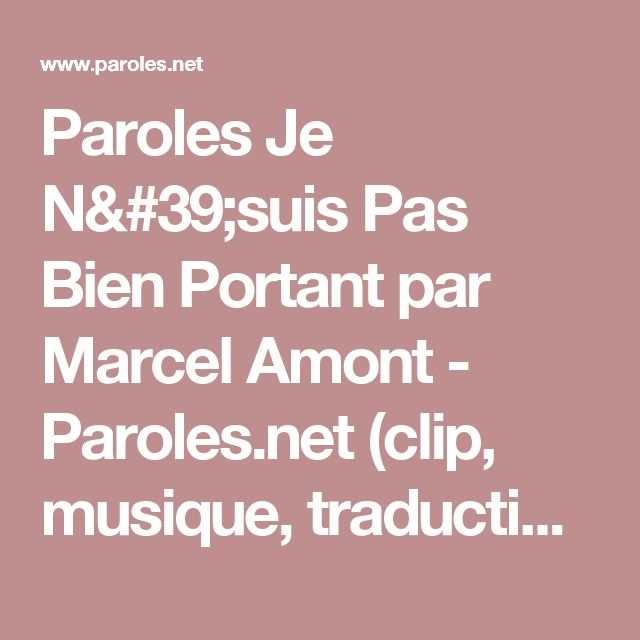 Paroles Je N'suis Pas Bien Portant par Marcel Amont - Paroles.net (clip, musique, traduction)