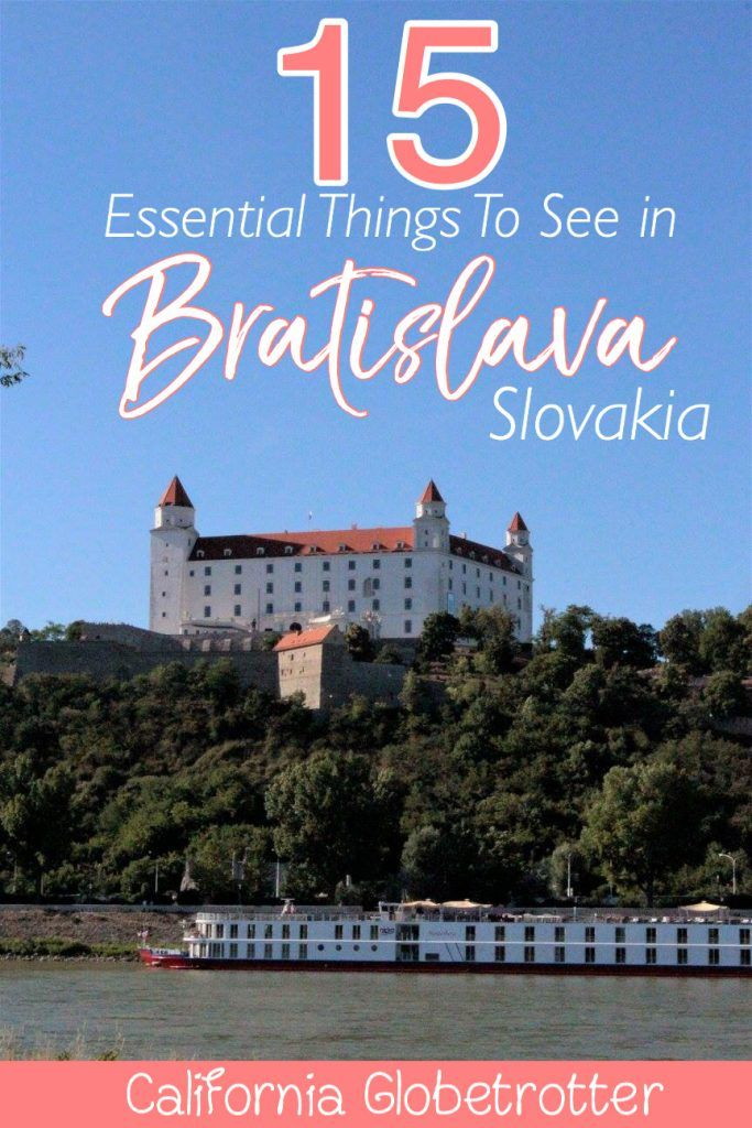 15 Essential Things to See in Bratislava, Slovakia - Things to do in Bratislava, What to Do in Bratislava - Tips for Visiting Bratislava - California Globetrotter