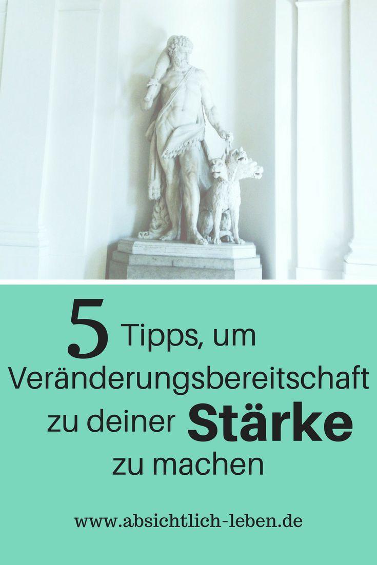 5 Tipps, um Veränderungsbereitschaft zu deiner Stärke zu machen - absichtlich-leben.de