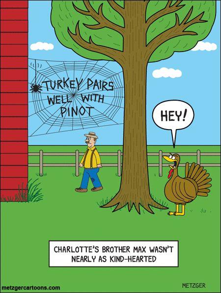 We never liked those turkeys anyway, did we Charlotte?