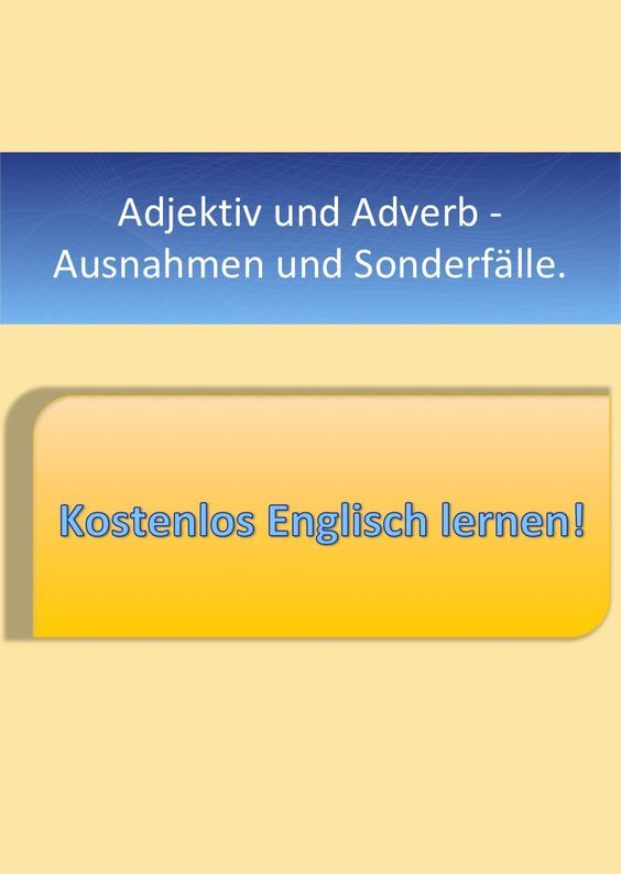 Adjektiv und Adverb im Englischen: Ausnahmen und Sonderfälle. | Angl ...