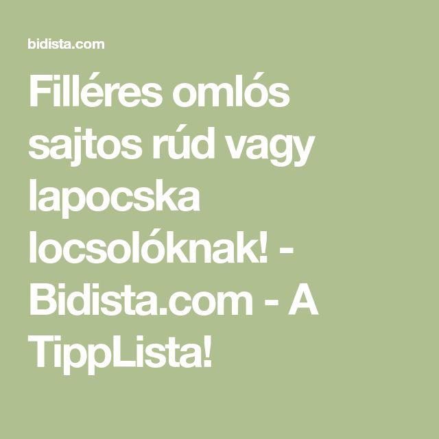 Filléres omlós sajtos rúd vagy lapocska locsolóknak! - Bidista.com - A TippLista!
