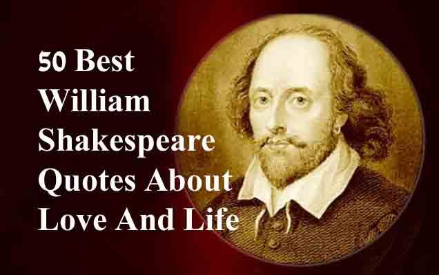 william shakespeare quotes, love, best, piece, about love, life, peace, poems, Shakespeare quotes, famous, funny, romantic, great, inspirational, educations