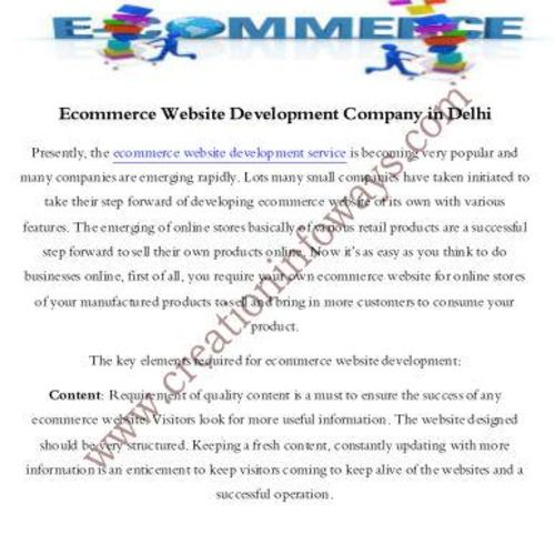 Ecommerce website Development Company these days is quite fairly common terms used in the business sectors. http://www.creationinfoways.com/e-commerce-website-design-development-services.html