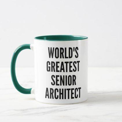 Worlds Greatest Senior Architect Mug - architect gifts architects business diy unique create your own