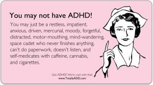 You May Not Have ADHD!