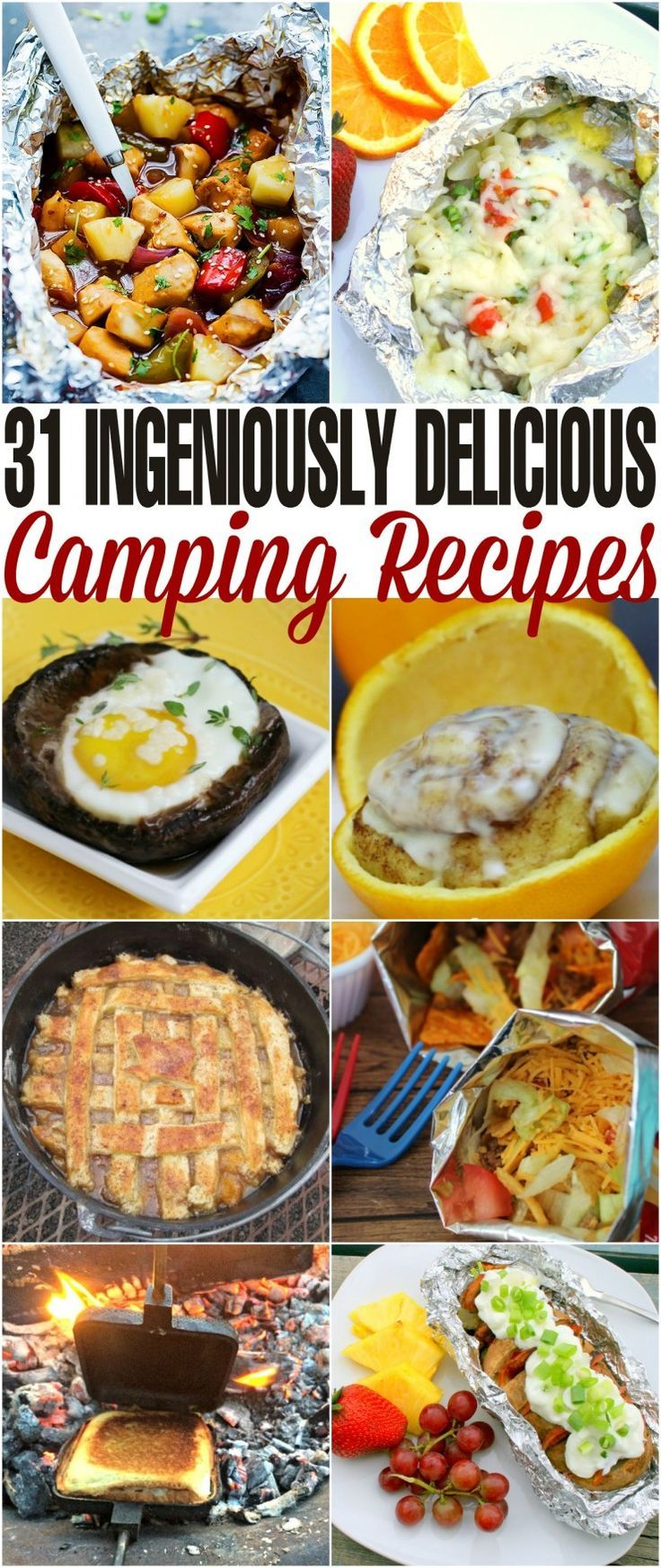31 camping recipes from breakfast to dessert that are so ingenious they are sure to stun you with their ease and flavour!