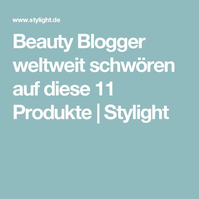 Beauty Blogger weltweit schwören auf diese 11 Produkte   Stylight