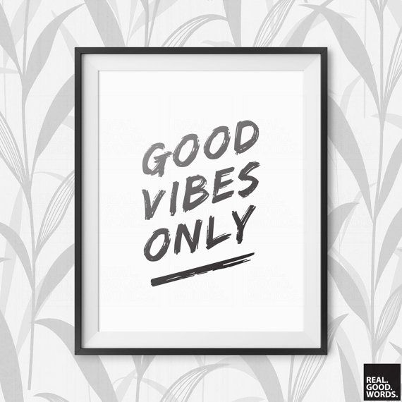 Inspirational art Printable Art quotes Good Vibes by RealGoodWords