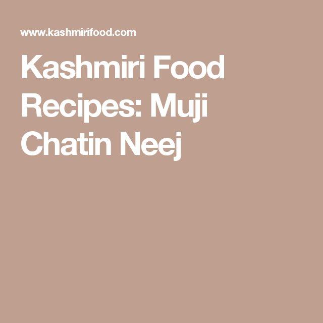 Kashmiri Food Recipes: Muji Chatin Neej