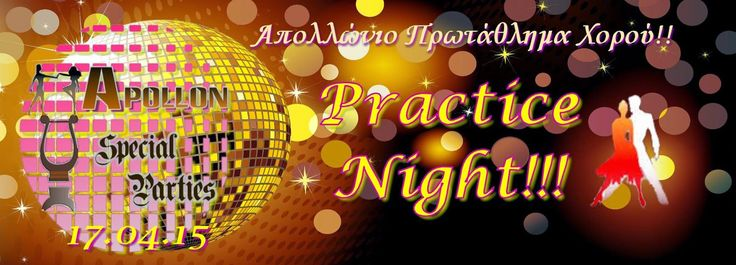 Apollon dance studio...: Practice Night - Απολλώνιο Πρωτάθλημα Χορού!!!