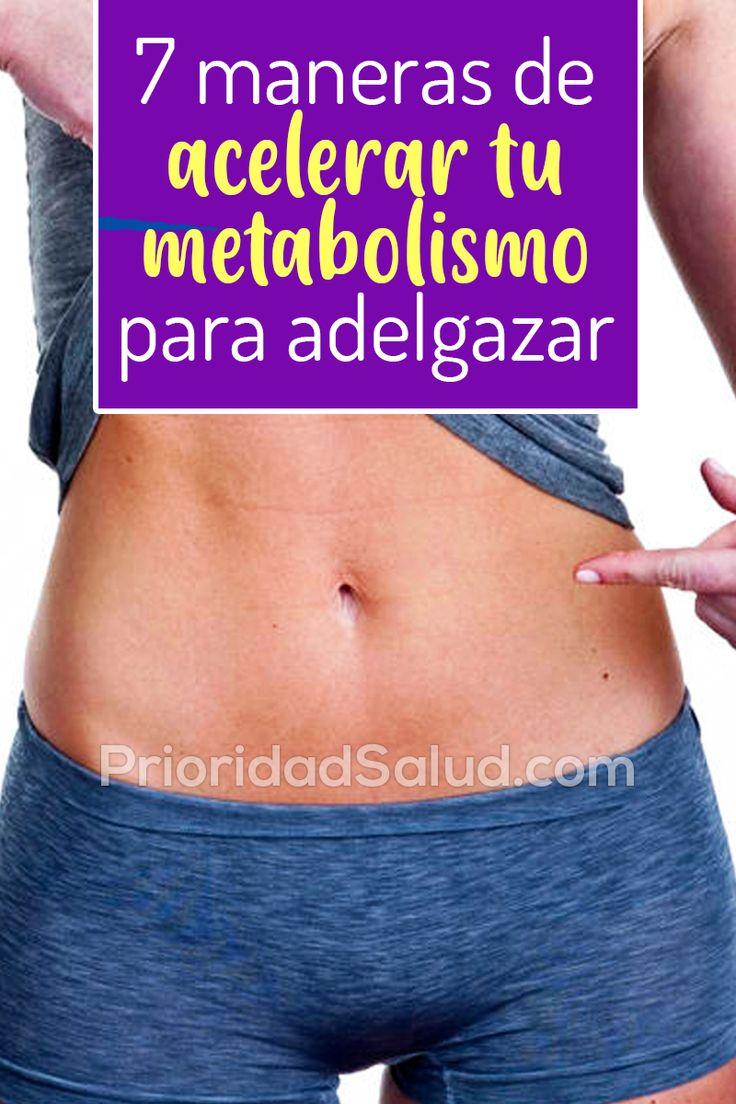 7 maneras de acelerar tu metabolismo para adelgazar