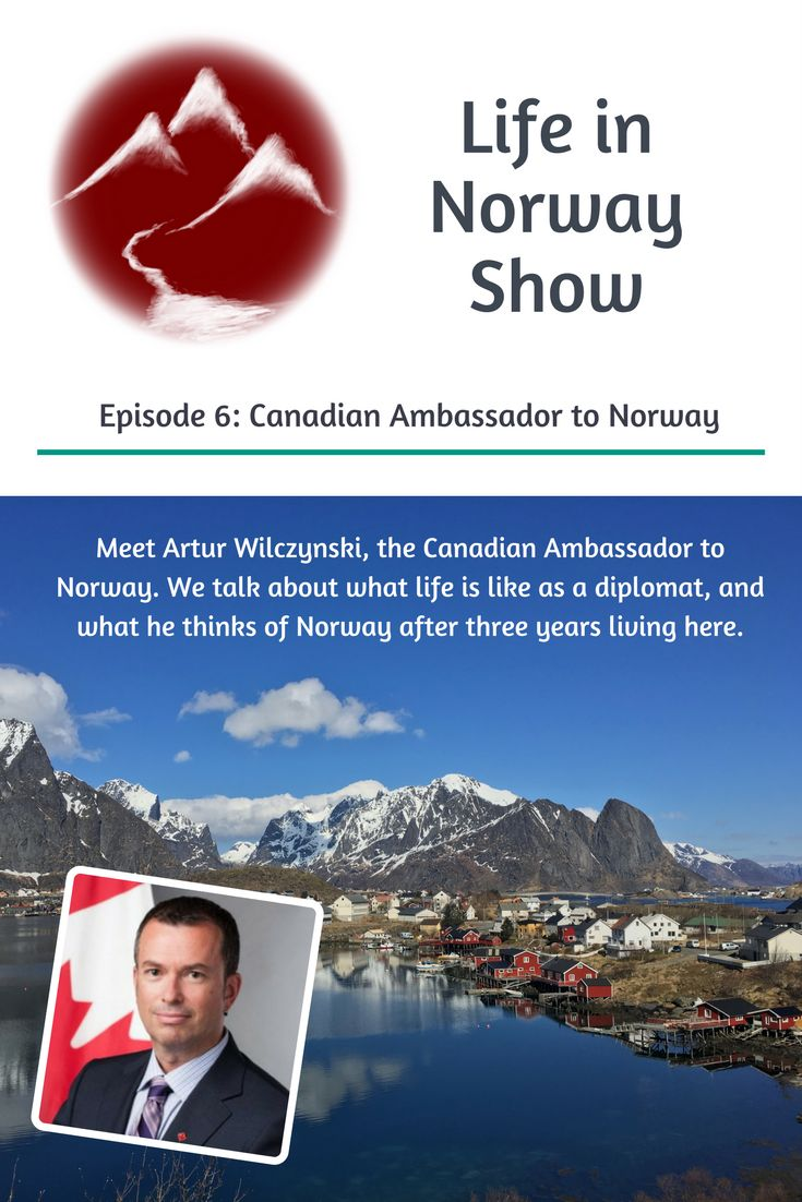Podcast: Meet the Canadian Ambassador to Norway on Episode 6 of the Life in Norway Show