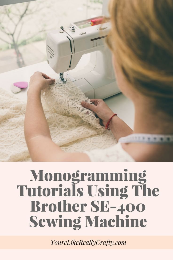 Detailed monogramming tutorials for how to use the Brother SE-400 sewing machine for at home embroidery projects available at www.yourelikereallycrafty.com