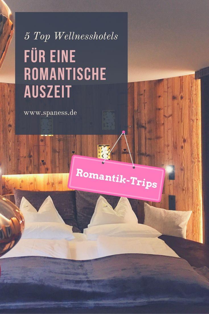 Romantik Trip - Top Wellnesshotels für eine romantische Auszeit!