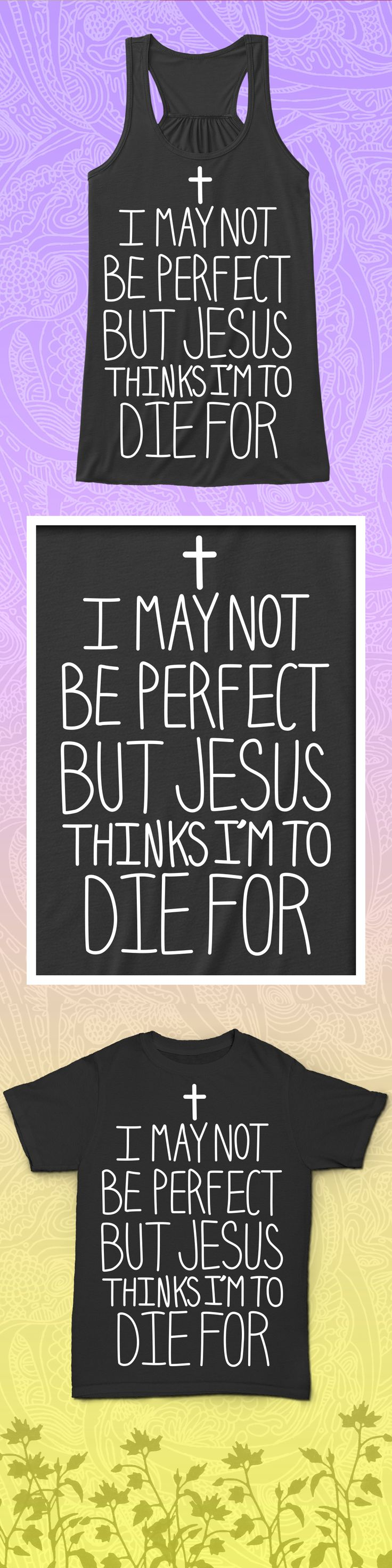 Jesus Think I'm To Die For - Limited edition. Order 2 or more for friends/family & save on shipping! Makes a great gift!