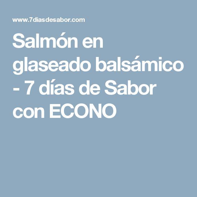 Salmón en glaseado balsámico - 7 días de Sabor con ECONO